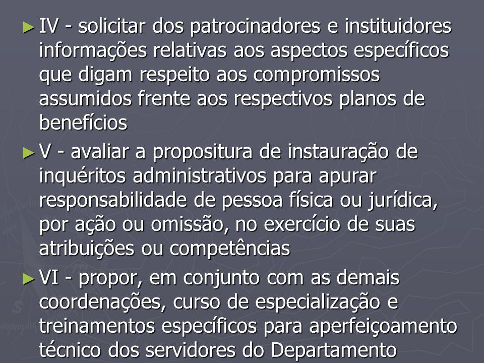 ► IV - solicitar dos patrocinadores e instituidores informações relativas aos aspectos específicos que digam respeito aos compromissos assumidos frent