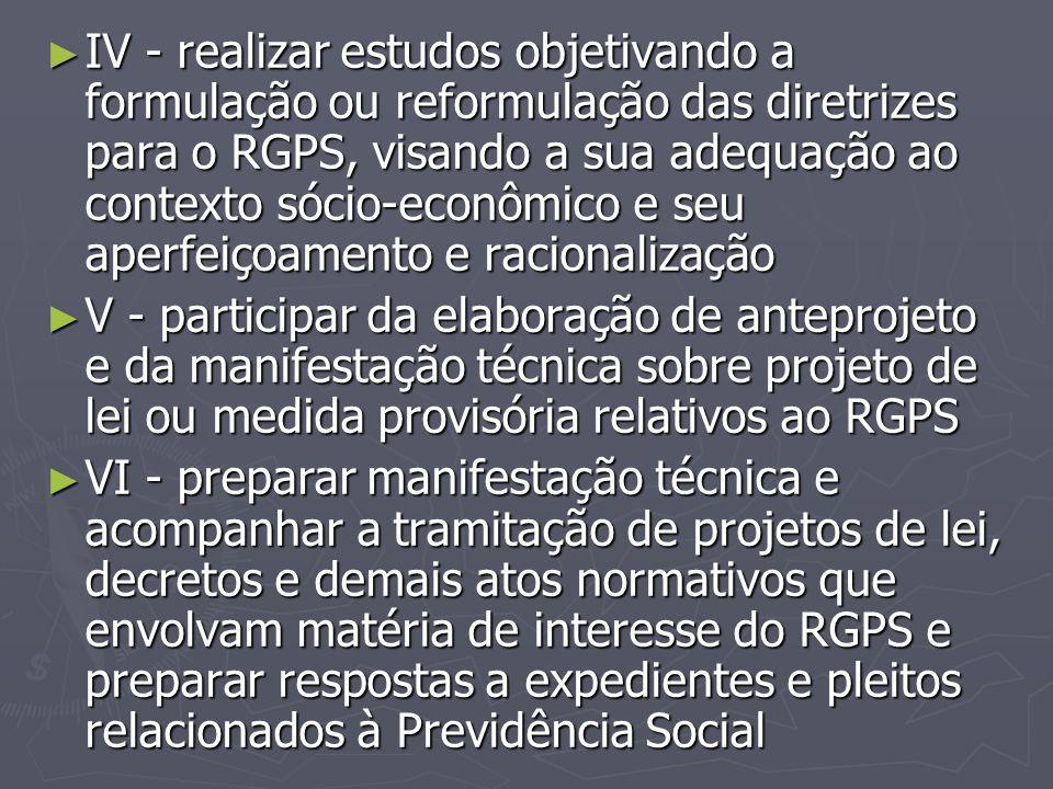 ► IV - realizar estudos objetivando a formulação ou reformulação das diretrizes para o RGPS, visando a sua adequação ao contexto sócio-econômico e seu