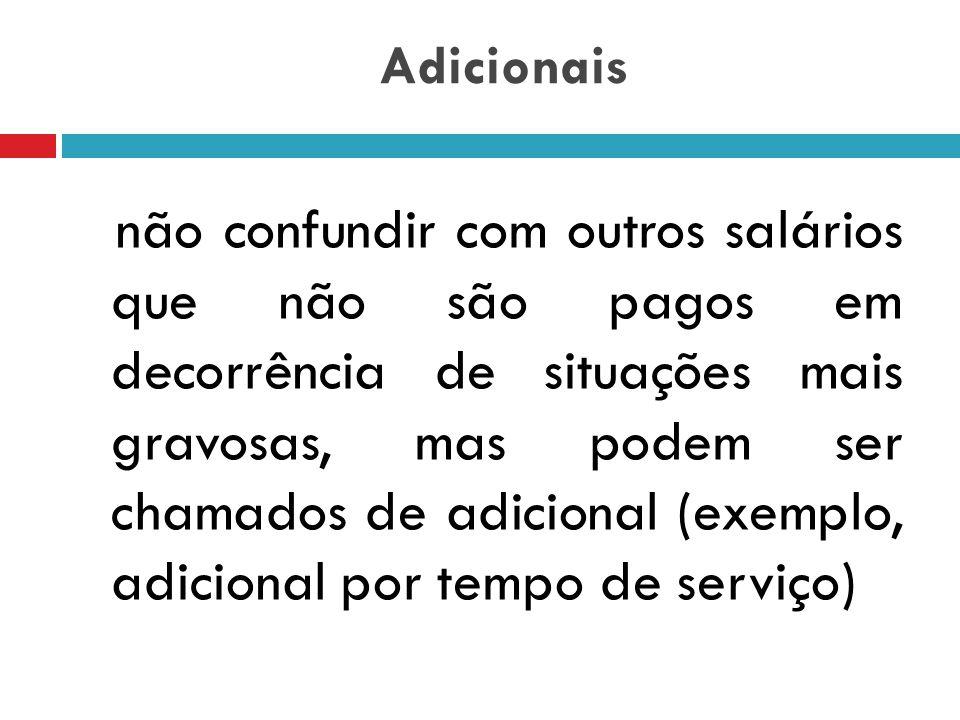 Adicionais  convencionais: em ACT/CCT, ou mesmo contratos individuais ou regulamentos de empresas: exemplo, adicional de fronteira