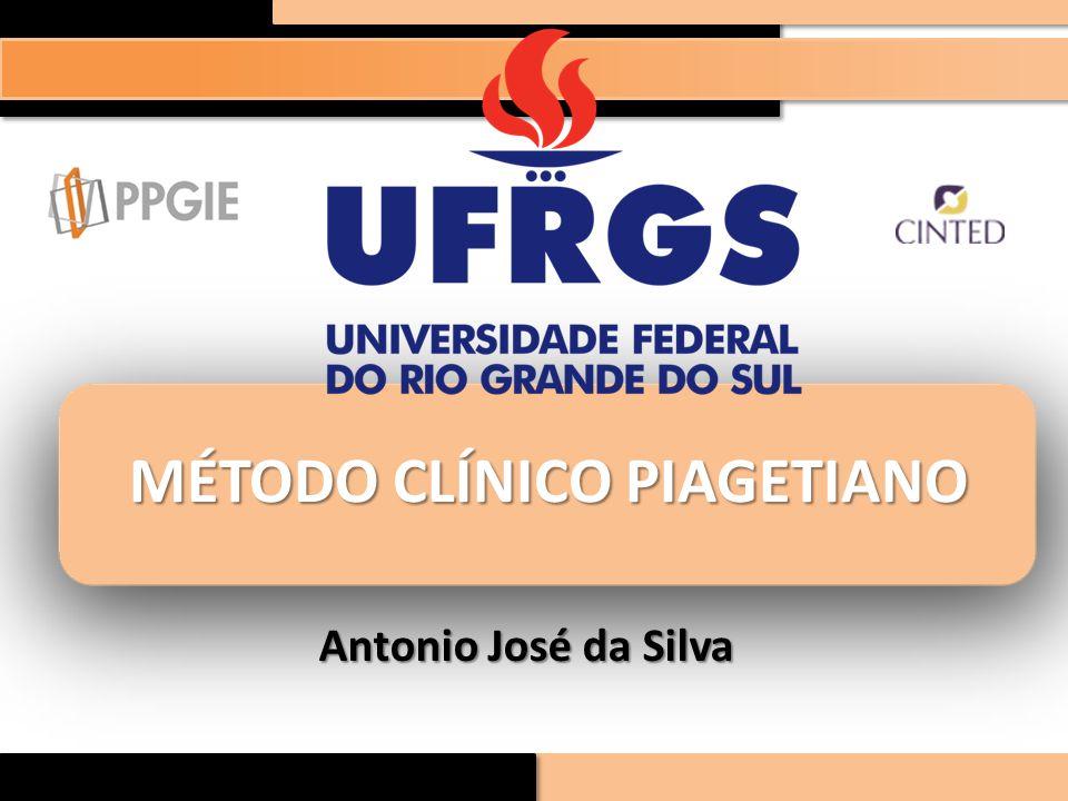MÉTODO CLÍNICO PIAGETIANO Antonio José da Silva