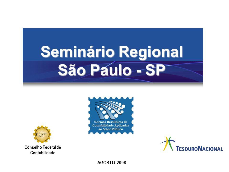 Seminário Regional São Paulo - SP AGOSTO 2008 Conselho Federal de Contabilidade