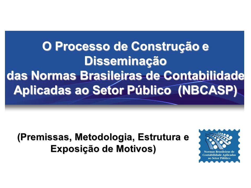 O Processo de Construção e Disseminação das Normas Brasileiras de Contabilidade Aplicadas ao Setor Público (NBCASP) (Premissas, Metodologia, Estrutura