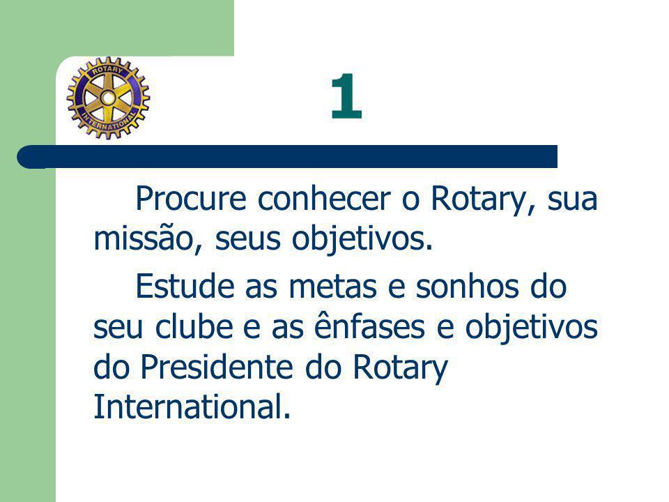 20 CONSELHOS AO NOVO ROTARIANO Aqui vão algumas dicas para trazer alegria e sentido à sua presença física no Rotary: