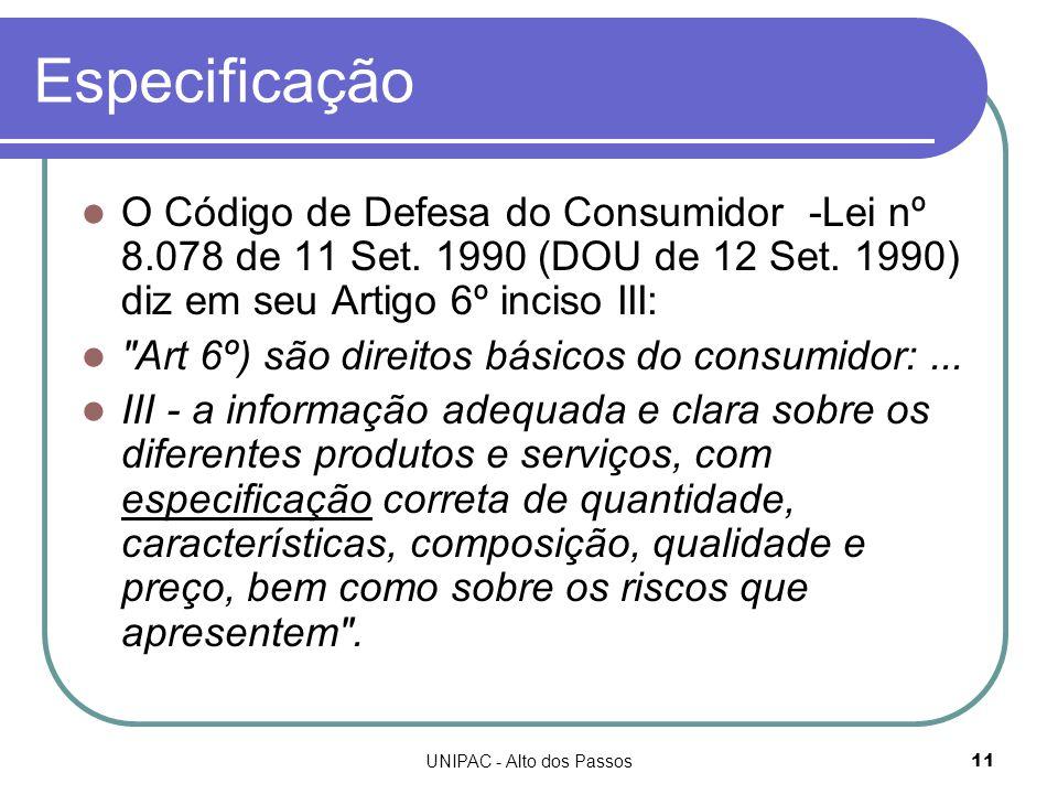 UNIPAC - Alto dos Passos11 Especificação O Código de Defesa do Consumidor -Lei nº 8.078 de 11 Set.
