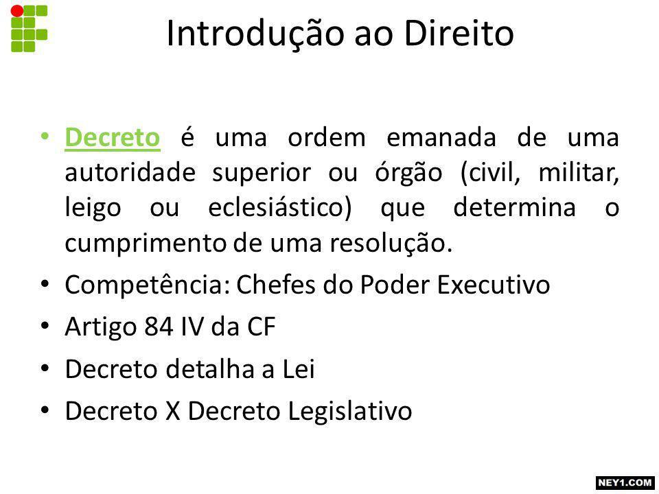 Decreto é uma ordem emanada de uma autoridade superior ou órgão (civil, militar, leigo ou eclesiástico) que determina o cumprimento de uma resolução.
