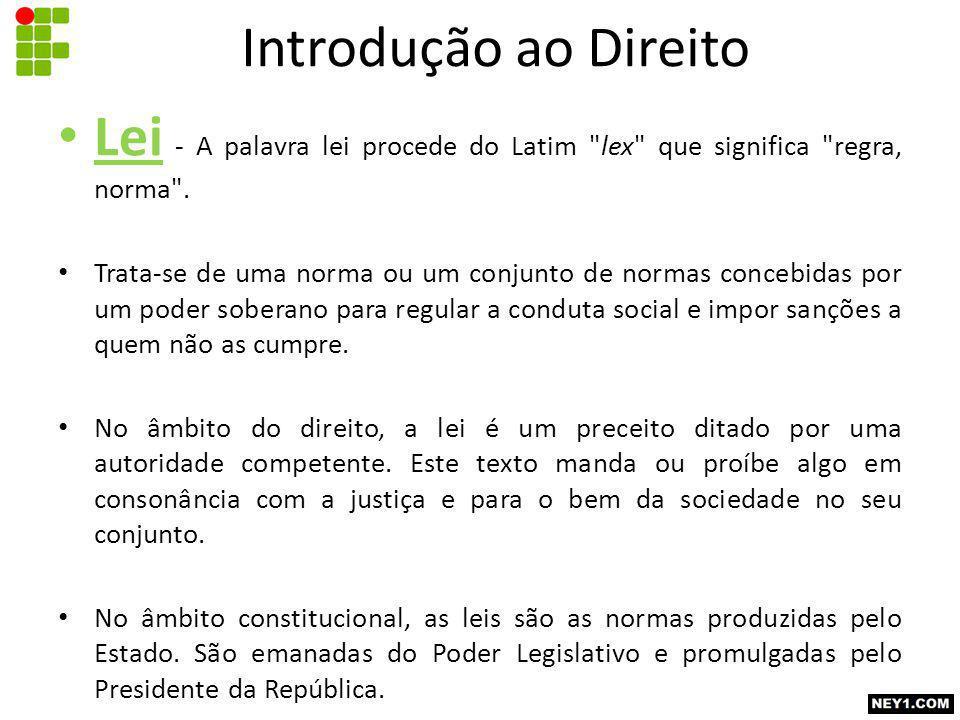 Lei - A palavra lei procede do Latim lex que significa regra, norma .