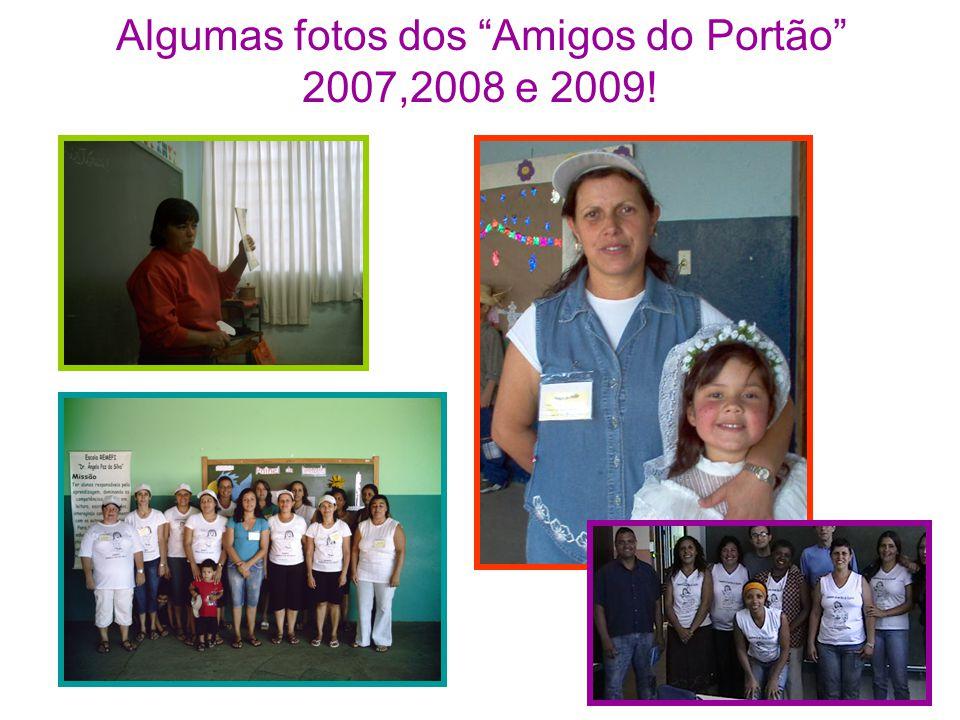 """Algumas fotos dos """"Amigos do Portão"""" 2007,2008 e 2009!"""