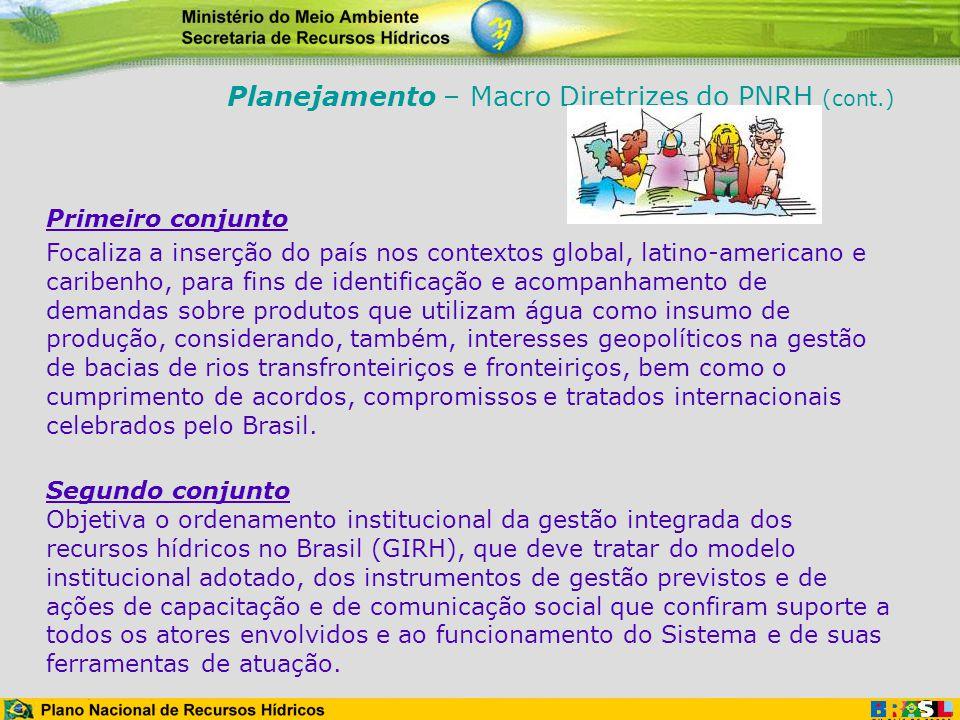 Primeiro conjunto Focaliza a inserção do país nos contextos global, latino-americano e caribenho, para fins de identificação e acompanhamento de deman