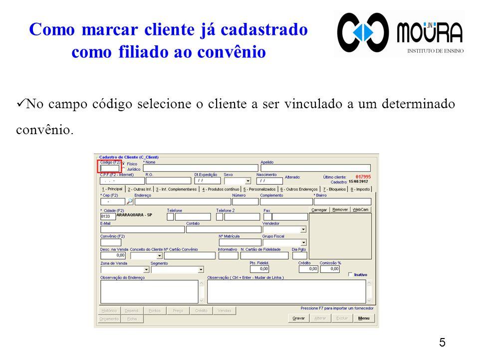5 No campo código selecione o cliente a ser vinculado a um determinado convênio.
