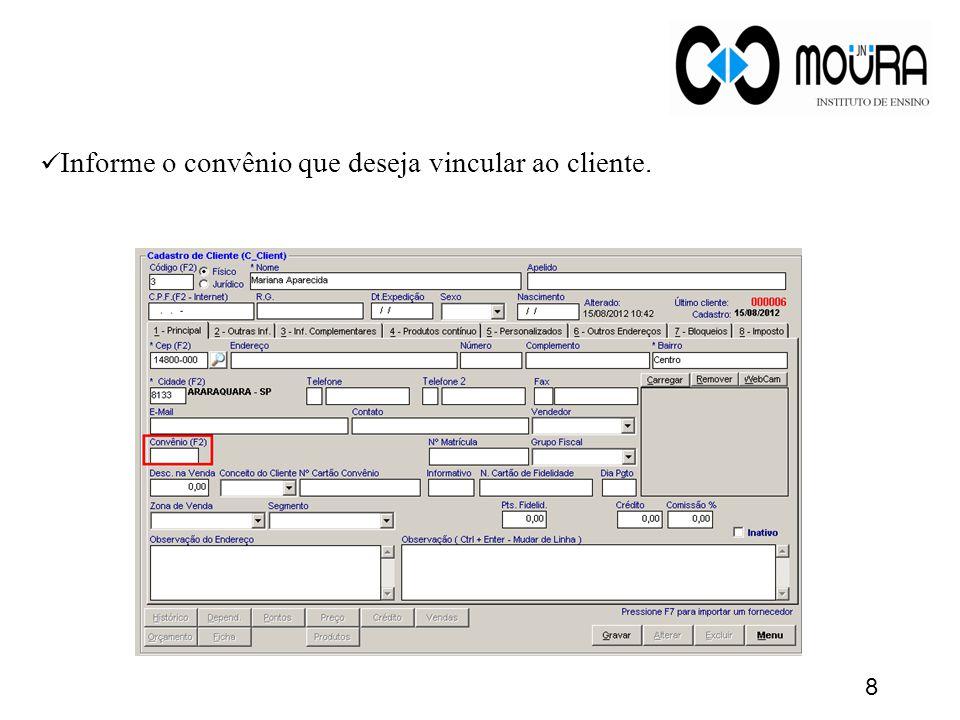 8 Informe o convênio que deseja vincular ao cliente.