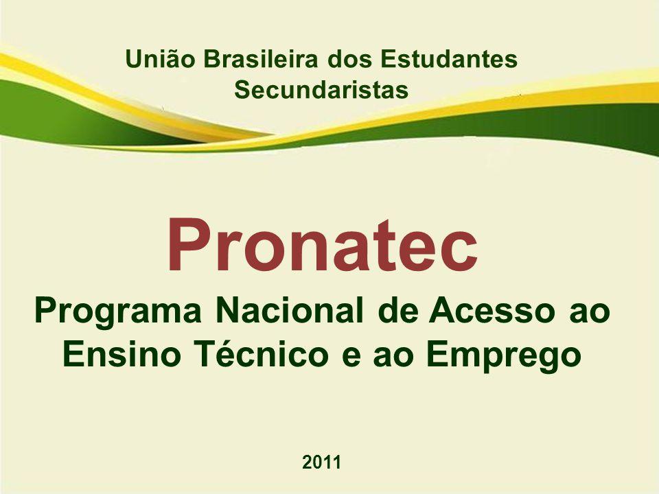 União Brasileira dos Estudantes Secundaristas Pronatec Programa Nacional de Acesso ao Ensino Técnico e ao Emprego 2011