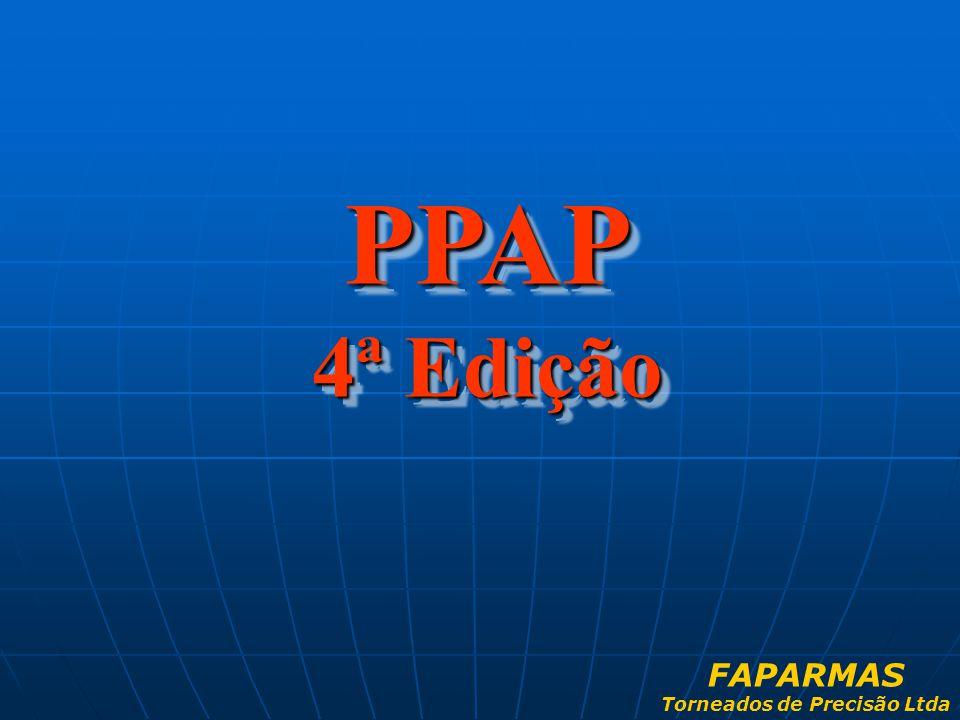 PPAP 4ª Edição PPAP 4ª Edição FAPARMAS Torneados de Precisão Ltda