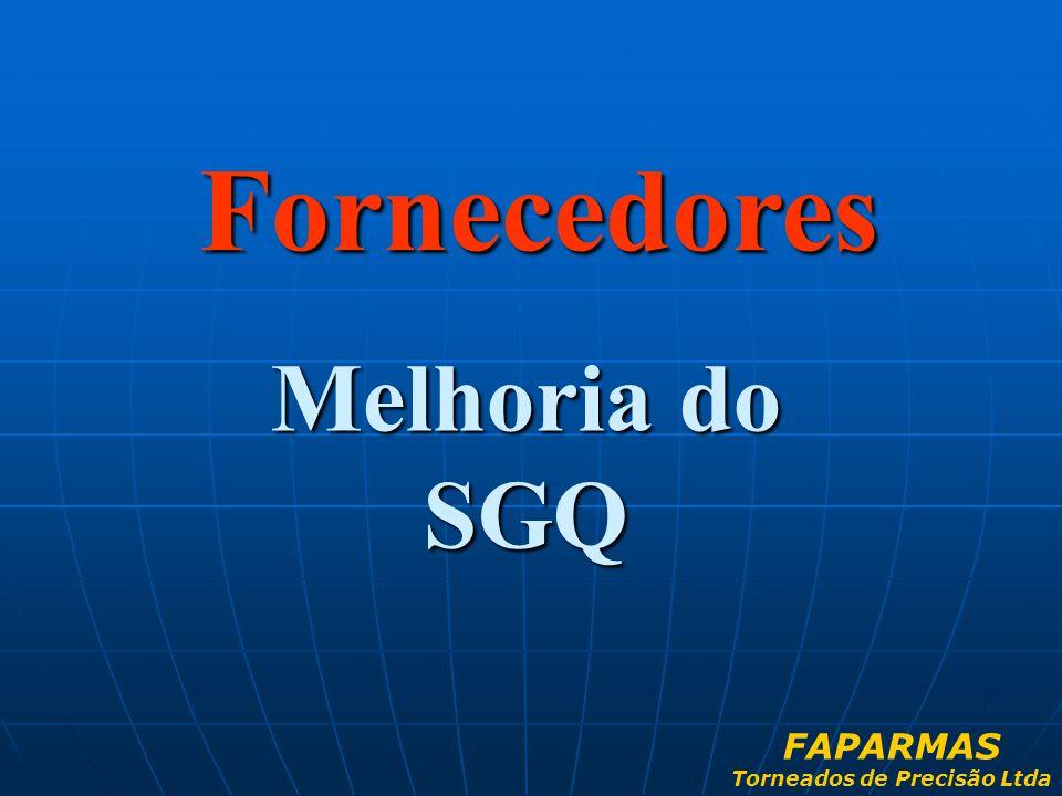 Melhoria do SGQ Fornecedores FAPARMAS Torneados de Precisão Ltda