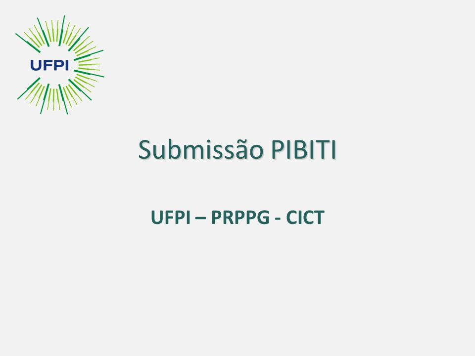 Submissão PIBITI UFPI – PRPPG - CICT