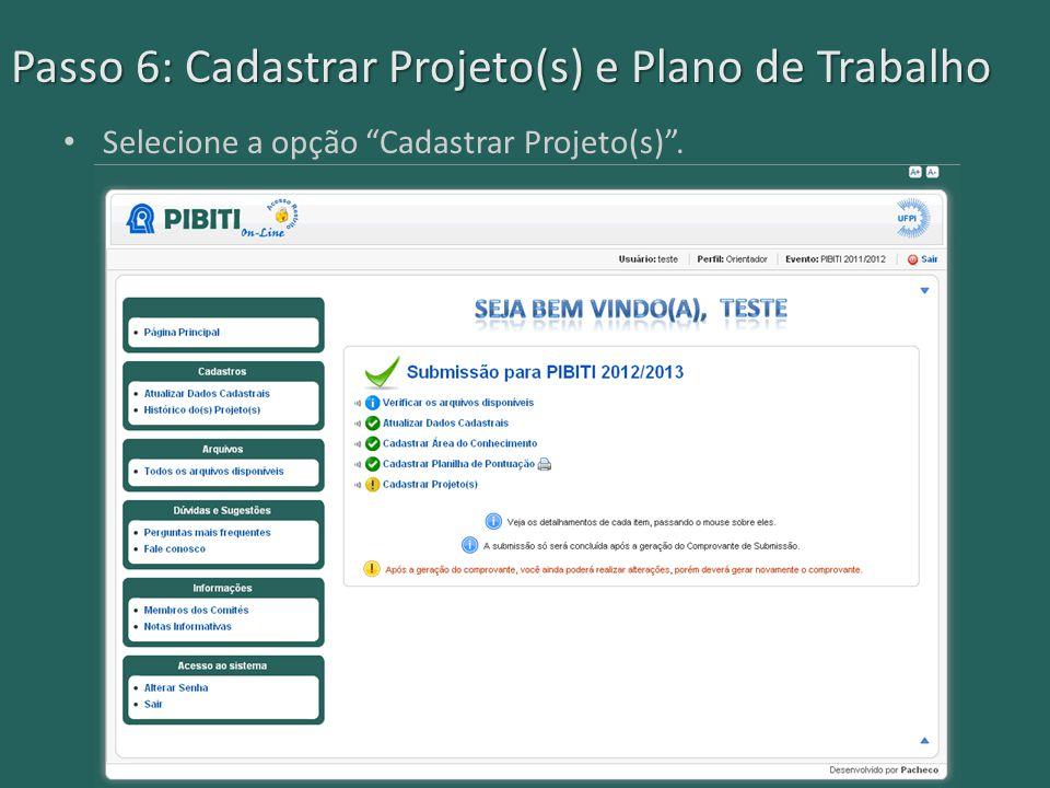 """Passo 6: Cadastrar Projeto(s) e Plano de Trabalho Selecione a opção """"Cadastrar Projeto(s)""""."""