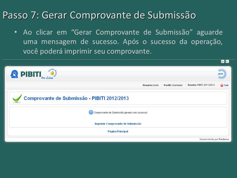 Passo 7: Gerar Comprovante de Submissão Ao clicar em Gerar Comprovante de Submissão aguarde uma mensagem de sucesso.