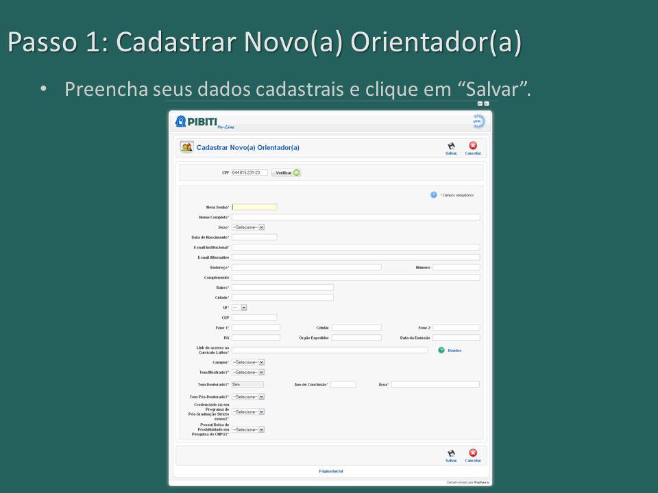 """Passo 1: Cadastrar Novo(a) Orientador(a) Preencha seus dados cadastrais e clique em """"Salvar""""."""