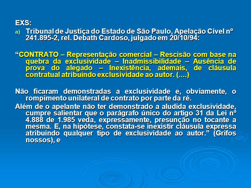 """EXS: a) Tribunal de Justiça do Estado de São Paulo, Apelação Cível nº 241.895-2, rel. Debath Cardoso, julgado em 20/10/94: """"CONTRATO – Representação c"""
