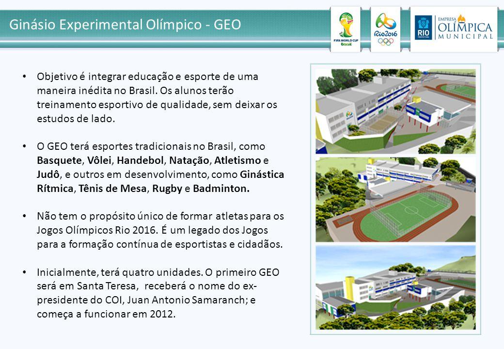 Ginásio Experimental Olímpico - GEO Objetivo é integrar educação e esporte de uma maneira inédita no Brasil. Os alunos terão treinamento esportivo de
