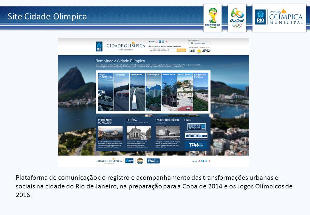 Site Cidade Olímpica Plataforma de comunicação do registro e acompanhamento das transformações urbanas e sociais na cidade do Rio de Janeiro, na preparação para a Copa de 2014 e os Jogos Olímpicos de 2016.