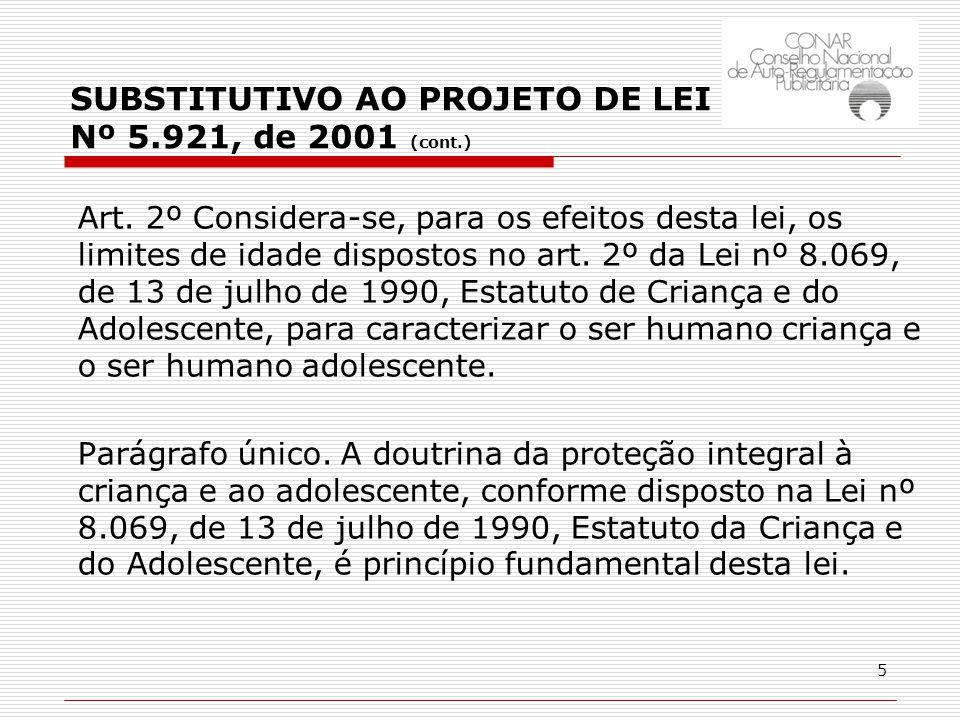5 Art. 2º Considera-se, para os efeitos desta lei, os limites de idade dispostos no art.