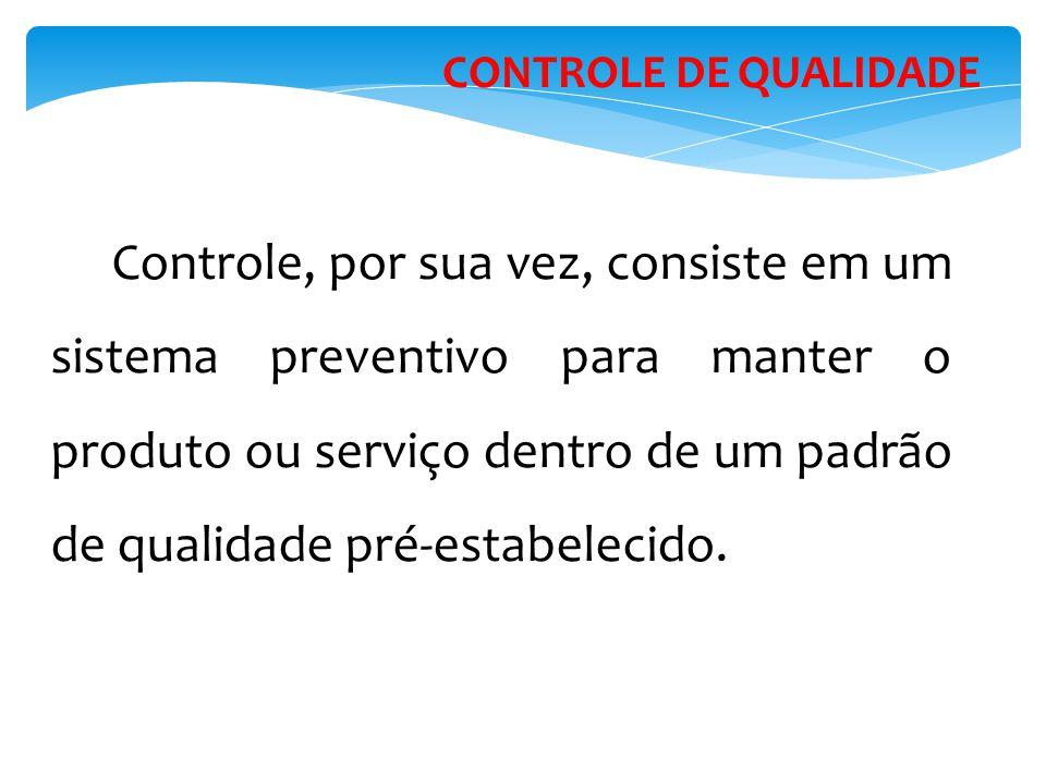 Controle, por sua vez, consiste em um sistema preventivo para manter o produto ou serviço dentro de um padrão de qualidade pré-estabelecido.