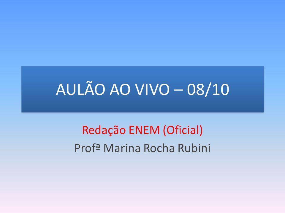 AULÃO AO VIVO – 08/10 Redação ENEM (Oficial) Profª Marina Rocha Rubini
