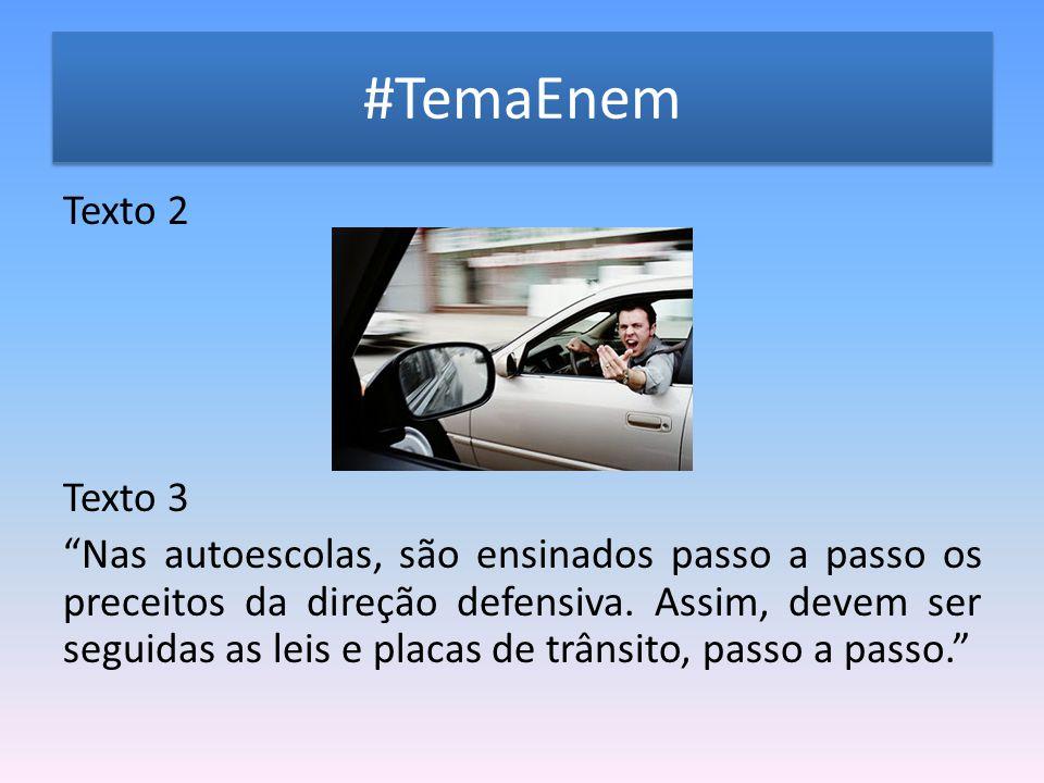 """#TemaEnem Texto 2 Texto 3 """"Nas autoescolas, são ensinados passo a passo os preceitos da direção defensiva. Assim, devem ser seguidas as leis e placas"""