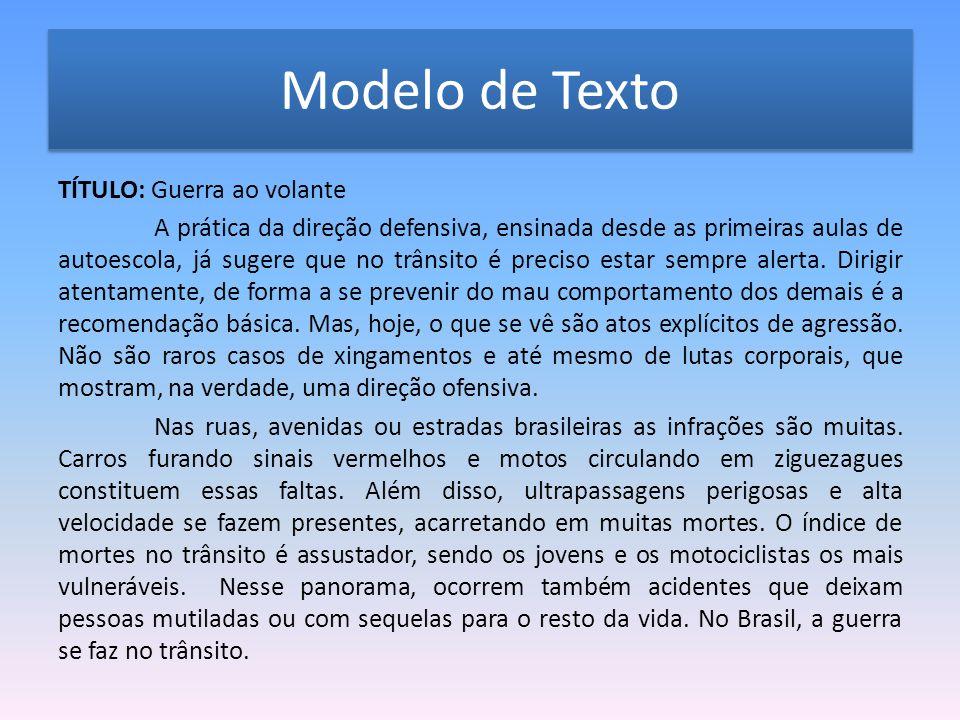 Modelo de Texto Outro aspecto que merece atenção é o número alto de motoristas sem carteira.
