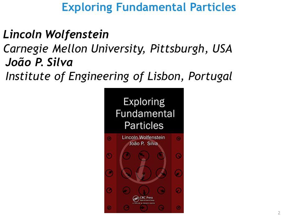 Programa Os Constituintes Elementares – Leptons & Quarks As Interacções – Forte, Electromagnética, Fraca & Gravítica As Simetrias Discretas – Paridade, Conjugação de Carga e Inversão do Tempo Os Princípios Gerais – Teoria Quântica do Campo 3