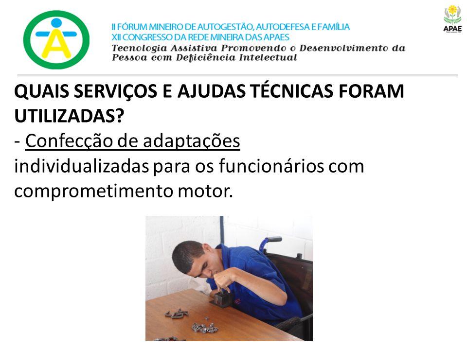 QUAIS SERVIÇOS E AJUDAS TÉCNICAS FORAM UTILIZADAS.