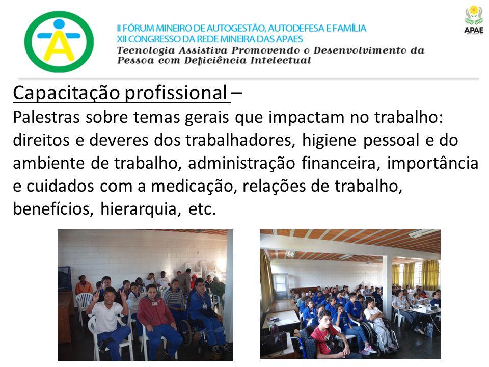 Capacitação profissional – Palestras sobre temas gerais que impactam no trabalho: direitos e deveres dos trabalhadores, higiene pessoal e do ambiente