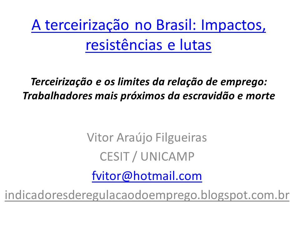 A terceirização no Brasil: Impactos, resistências e lutas A terceirização no Brasil: Impactos, resistências e lutas Terceirização e os limites da rela