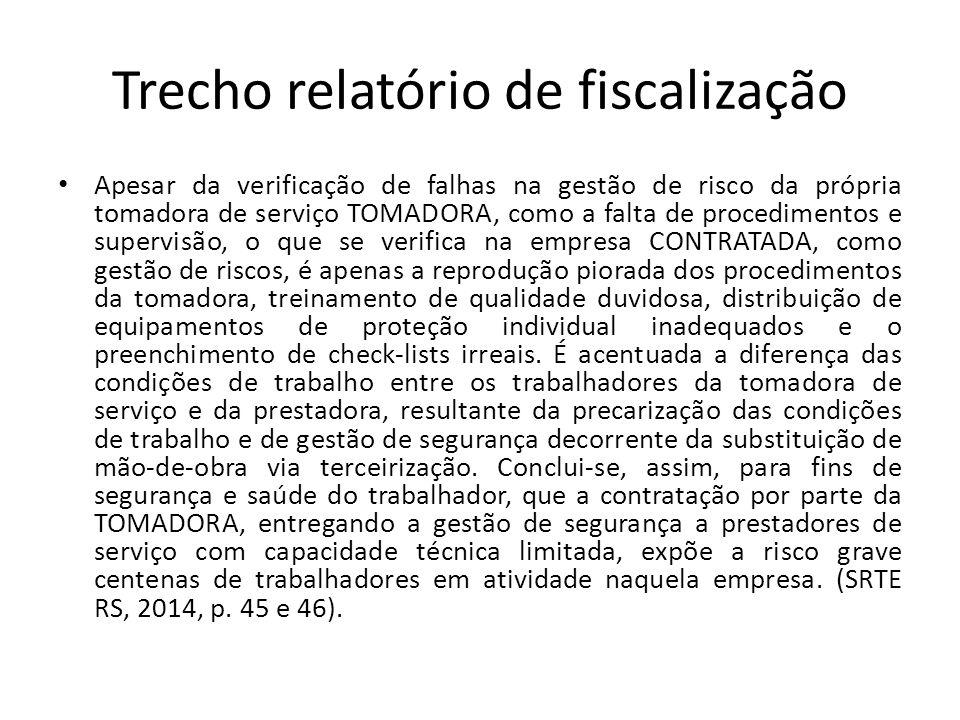 Trecho relatório de fiscalização Apesar da verificação de falhas na gestão de risco da própria tomadora de serviço TOMADORA, como a falta de procedime