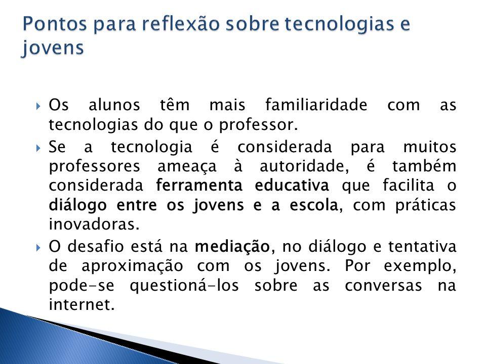  Os alunos têm mais familiaridade com as tecnologias do que o professor.