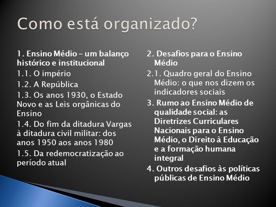 1.Ensino Médio – um balanço histórico e institucional 1.1.
