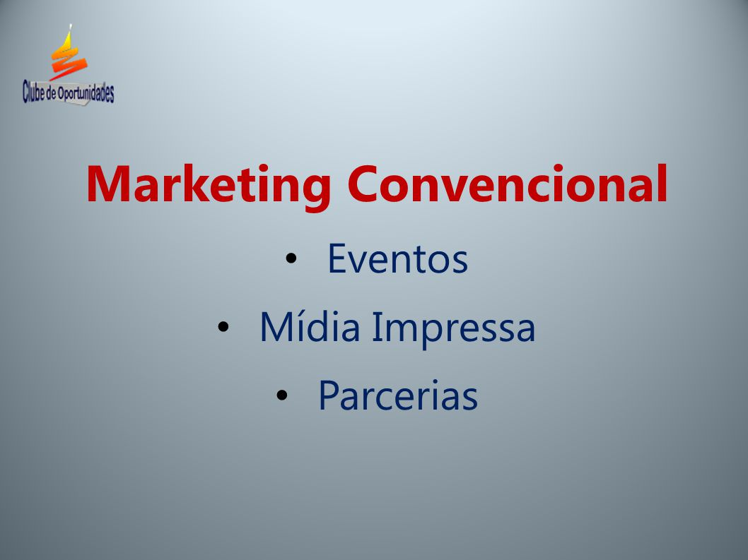 Marketing Convencional Eventos Mídia Impressa Parcerias