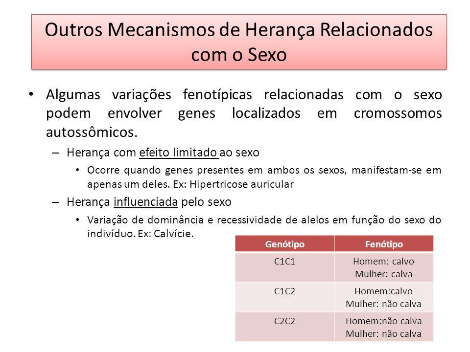 Algumas variações fenotípicas relacionadas com o sexo podem envolver genes localizados em cromossomos autossômicos. – Herança com efeito limitado ao s