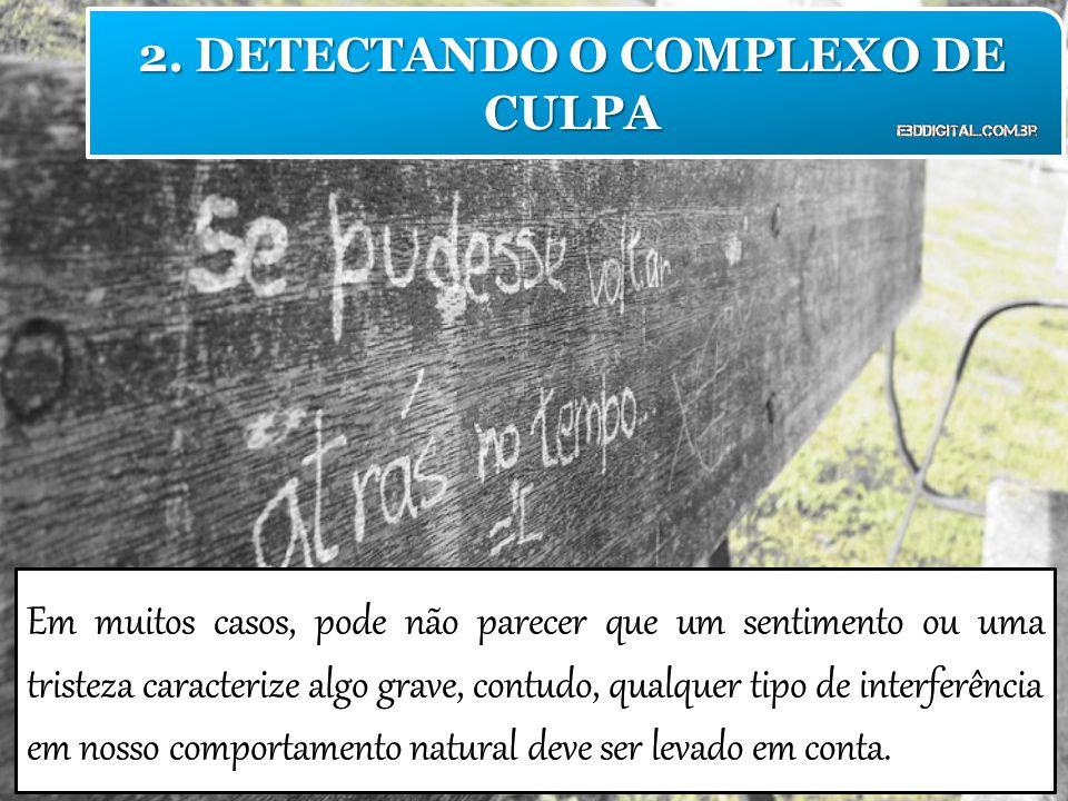 2. DETECTANDO O COMPLEXO DE CULPA