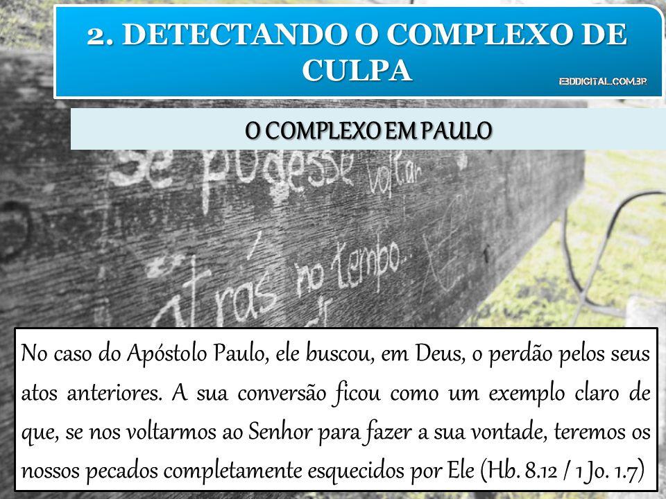 O COMPLEXO EM PAULO 2. DETECTANDO O COMPLEXO DE CULPA