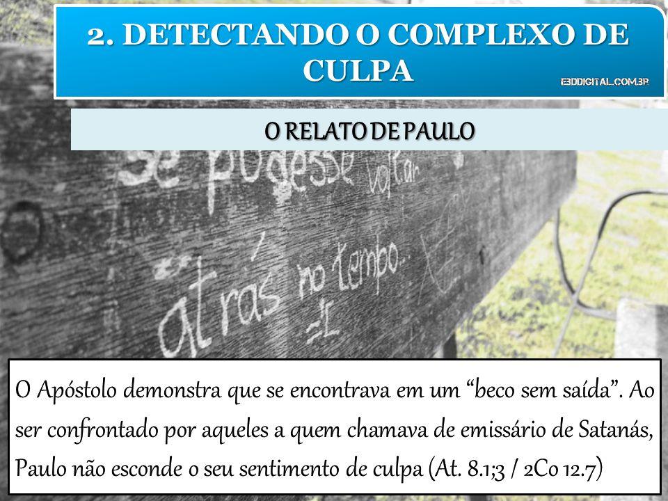 O RELATO DE PAULO 2. DETECTANDO O COMPLEXO DE CULPA
