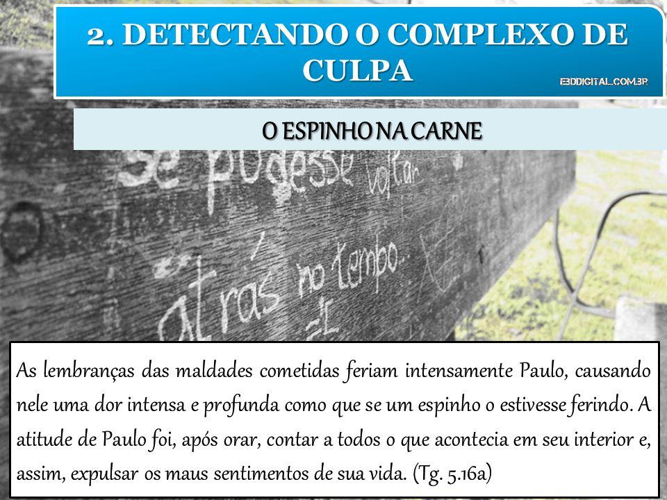 O ESPINHO NA CARNE 2. DETECTANDO O COMPLEXO DE CULPA
