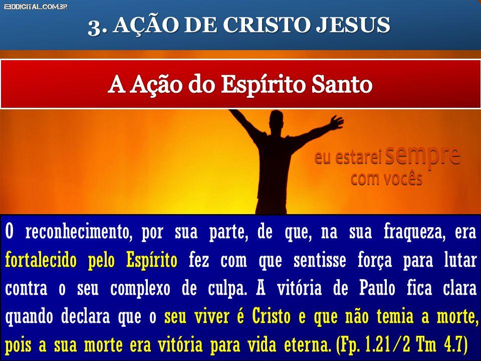 fortalecido pelo Espírito seu viver é Cristo e que não temia a morte, pois a sua morte era vitória para vida eterna.