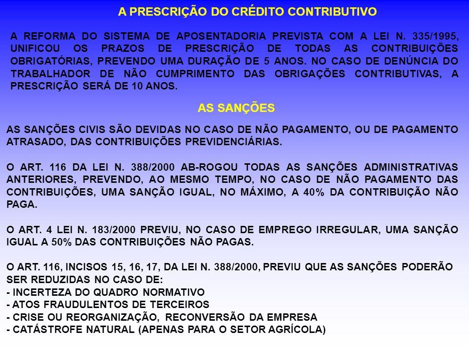 AS SANÇÕES A REFORMA DO SISTEMA DE APOSENTADORIA PREVISTA COM A LEI N. 335/1995, UNIFICOU OS PRAZOS DE PRESCRIÇÃO DE TODAS AS CONTRIBUIÇÕES OBRIGATÓRI