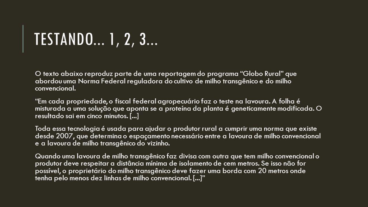 """TESTANDO... 1, 2, 3... O texto abaixo reproduz parte de uma reportagem do programa """"Globo Rural"""" que abordou uma Norma Federal reguladora do cultivo d"""