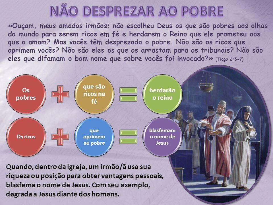 «Ouçam, meus amados irmãos: não escolheu Deus os que são pobres aos olhos do mundo para serem ricos em fé e herdarem o Reino que ele prometeu aos que