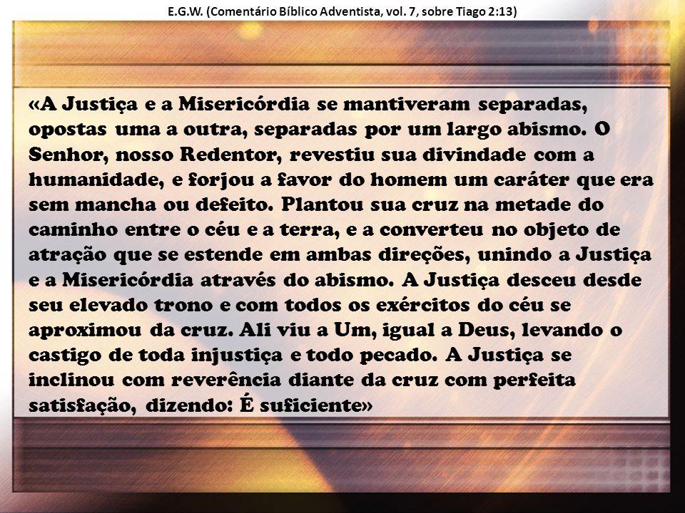 «A Justiça e a Misericórdia se mantiveram separadas, opostas uma a outra, separadas por um largo abismo. O Senhor, nosso Redentor, revestiu sua divind