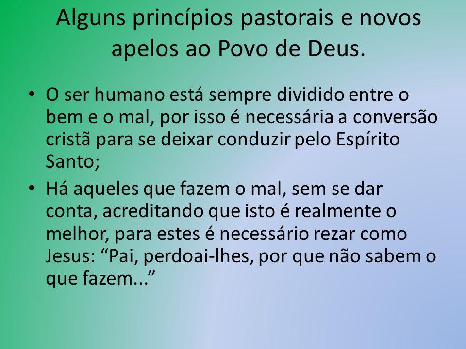 Alguns princípios pastorais e novos apelos ao Povo de Deus. O ser humano está sempre dividido entre o bem e o mal, por isso é necessária a conversão c