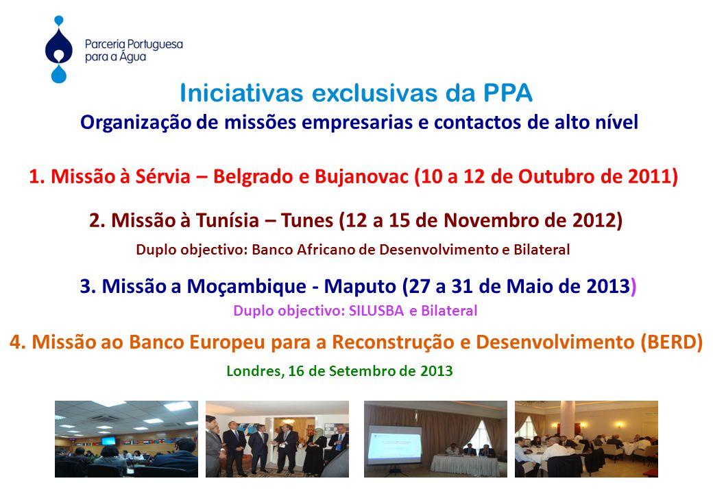 Iniciativas exclusivas da PPA Organização de missões empresarias e contactos de alto nível 1.