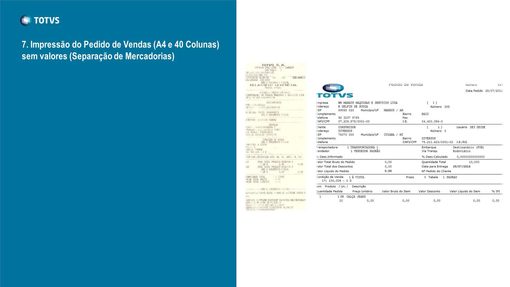 7. Impressão do Pedido de Vendas (A4 e 40 Colunas) sem valores (Separação de Mercadorias)